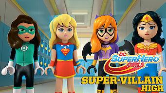 LEGO DC Super Hero Girls: Super-Villain High (2018)