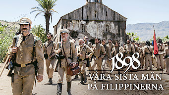 1898: Våra sista män på Filippinerna (2016)