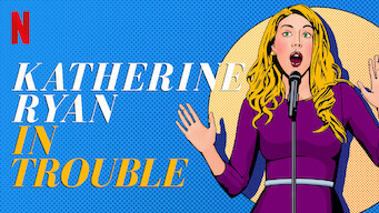 Katherine Ryan: In Trouble (2017)