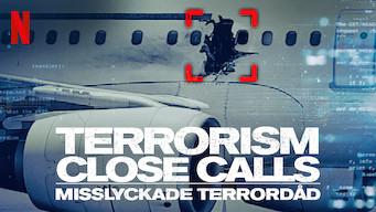 Terrorism Close Calls: Misslyckade terrordåd (2018)