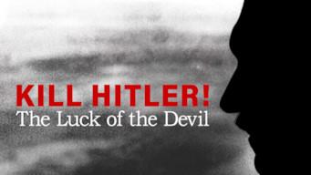 Kill Hitler! The Luck of the Devil (2015)