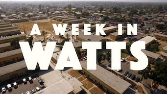 A Week in Watts (2017)